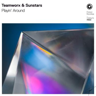 Teamworx Sunstars Playin' Around Protocol Recordings