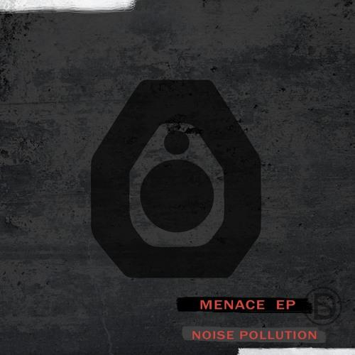 Menace EP Noise Pollution DaSa music