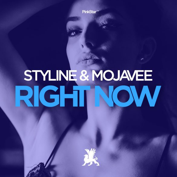 Styline Mojavee Right Now PinkStar Recordings Sirup Music