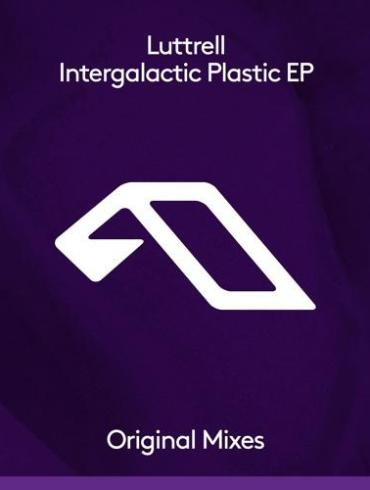 Luttrell Intergalactic Plastic Anjunadeep What You Are Wake Me Up Tomorrow