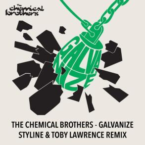 The Chemical Brothers Galvanize Styline Toby Lawrence Remix