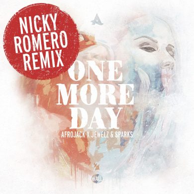 Afrojack Jewelz & Sparks One More Day nicky romero Remix