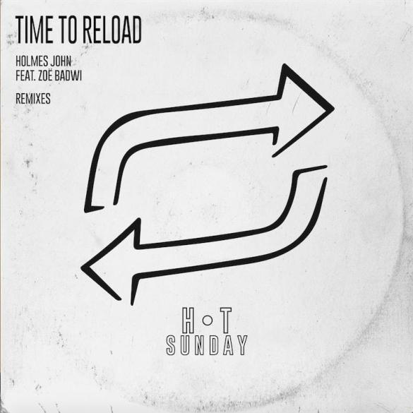 Holmes John Zoe Badwi Time to Reload Colour Castle remix