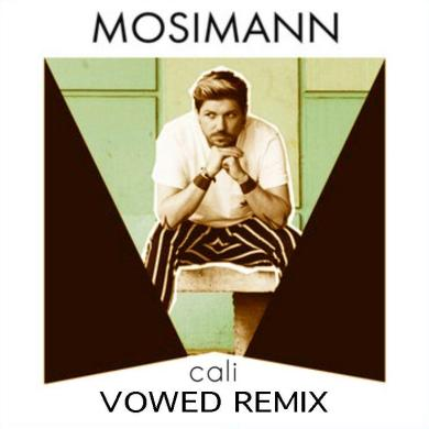 Mosimann Cali VOWED Remix