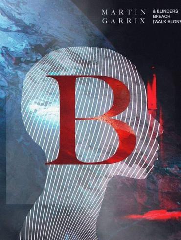 Martin Garrix Blinders Breach (Walk Alone) BYLAW EP STMPD