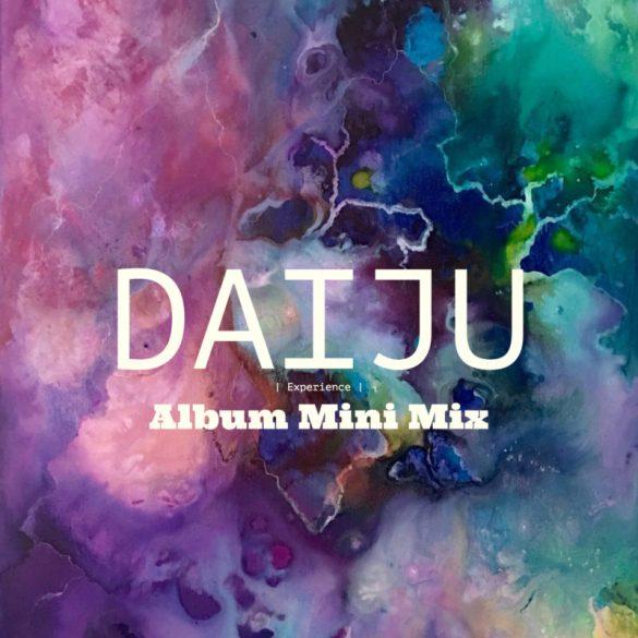 Daiju Experience Album mix techno