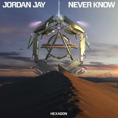Jordan Jay Never Know Hexagon