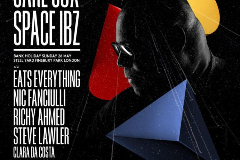 Carl Cox Space Ibiza Steel Yard London 2019 lineup