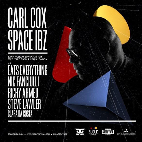 Carl Cox Space Ibiza Steel Yard London 2019 lineup