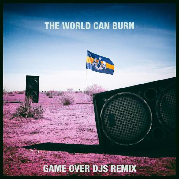 dada life The World Can Burn game over djs remix