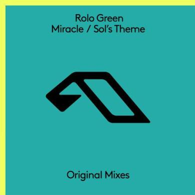 rolo green Miracle / Sol's Theme EP Anjunabeats