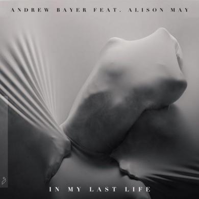 Andrew Bayer In My Last Life My Next Life Mix Anjunabeats