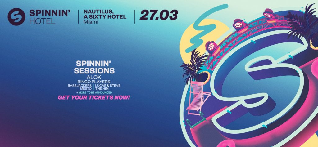 Wednesday, March 27 - Spinnin' Sessions Miami