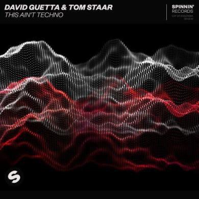 David Guetta Tom Staar This Ain't Techno Spinnin