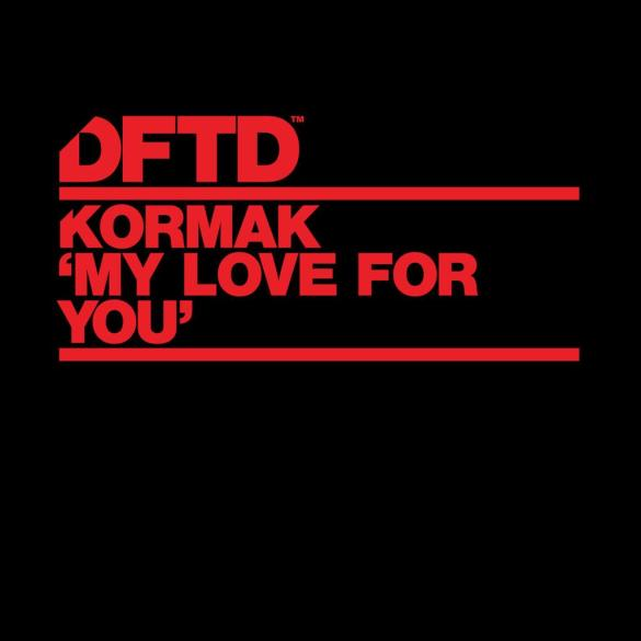 Kormak My Love For You DFTD