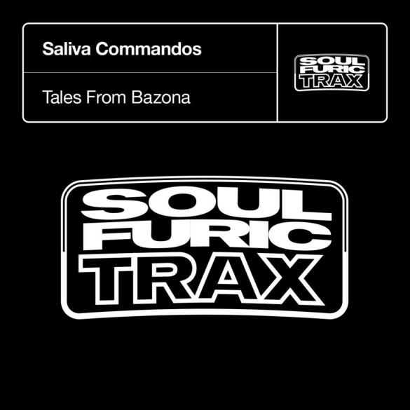 Saliva Commandos Tales From Bazona EP Soulfuric