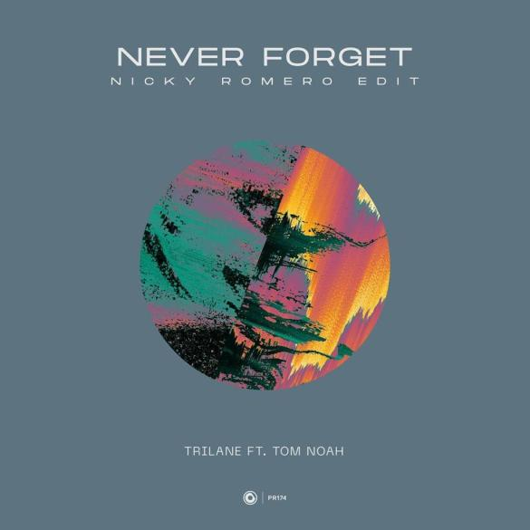 Trilane Never Forget Nicky Romero Protocol