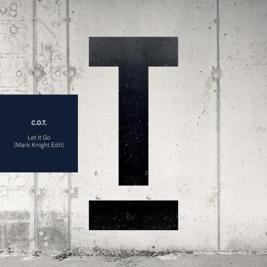 C.O.T. Let It Go Mark Knight remix Toolroom