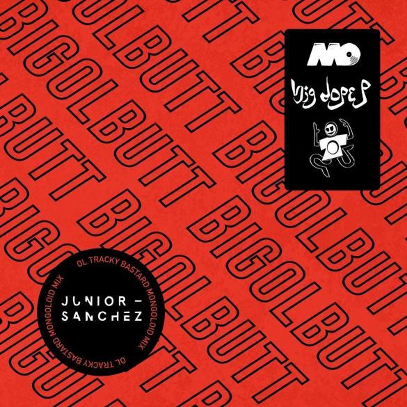 Big Dope P Bigolbutt Junior Sanchez remix