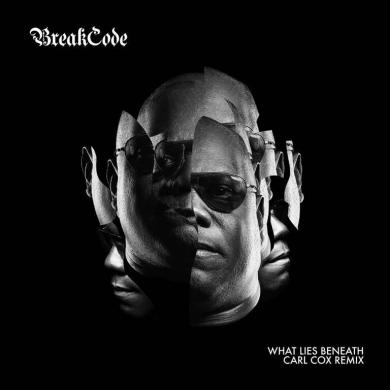 BreakCode What Lies Beneath Carl Cox remix