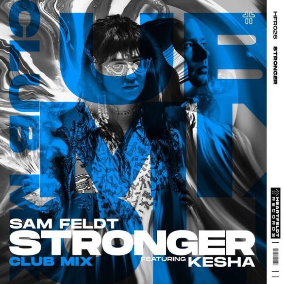 Sam Feldt Stronger Club Mix Kesha