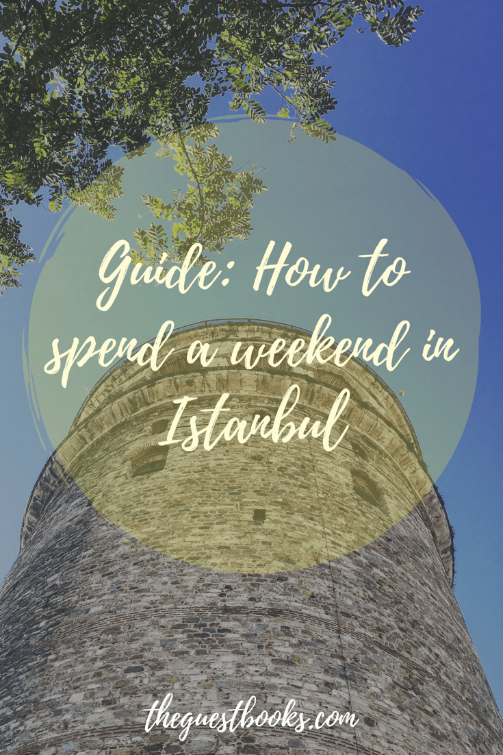 Guide: How to spend a weekend in Istanbul