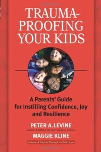 Trauma-Proofing Your Kids