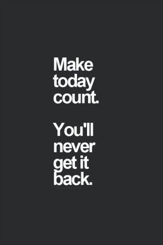 Seven positive quotes - Make Today Count
