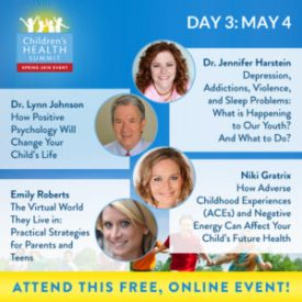Day 3 Join me and 27 amazing experts online May 2nd to 9th for the Third Biannual Children & Teen's Health Summit, brought to you by the Lotus Health Project.