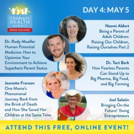Day 4 Join me and 27 amazing experts online May 2nd to 9th for the Third Biannual Children & Teen's Health Summit, brought to you by the Lotus Health Project.