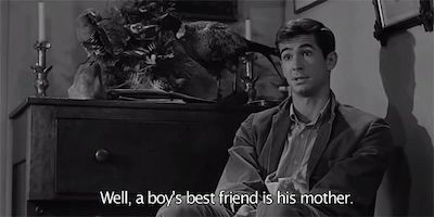 Norman Bates saying well a boy's best friend is his mother