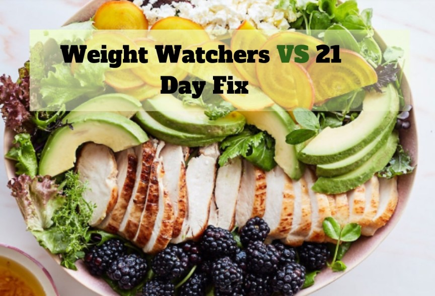 Weight Watchers vs 21 Day Fix