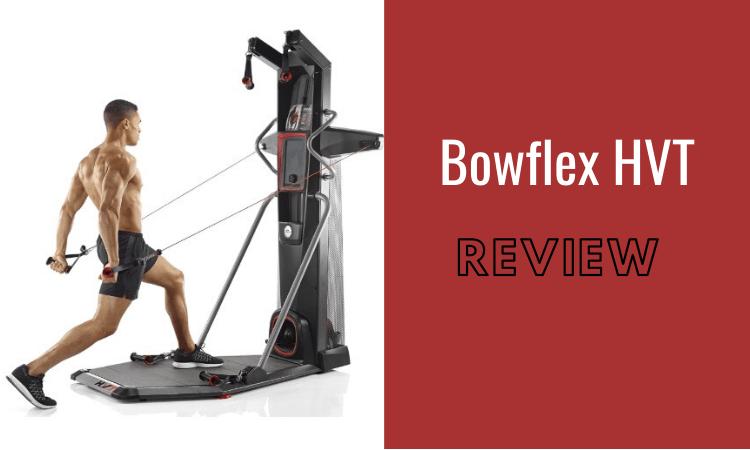 Bowflex HVT Review