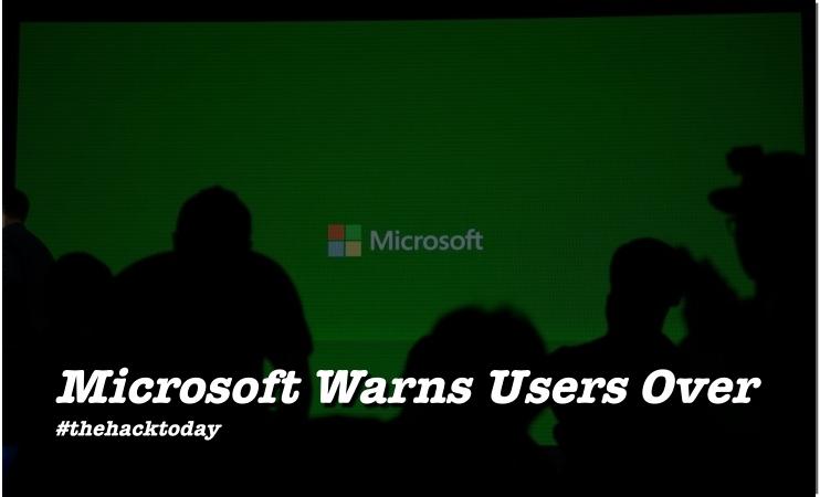 Microsoft Warns Users Over