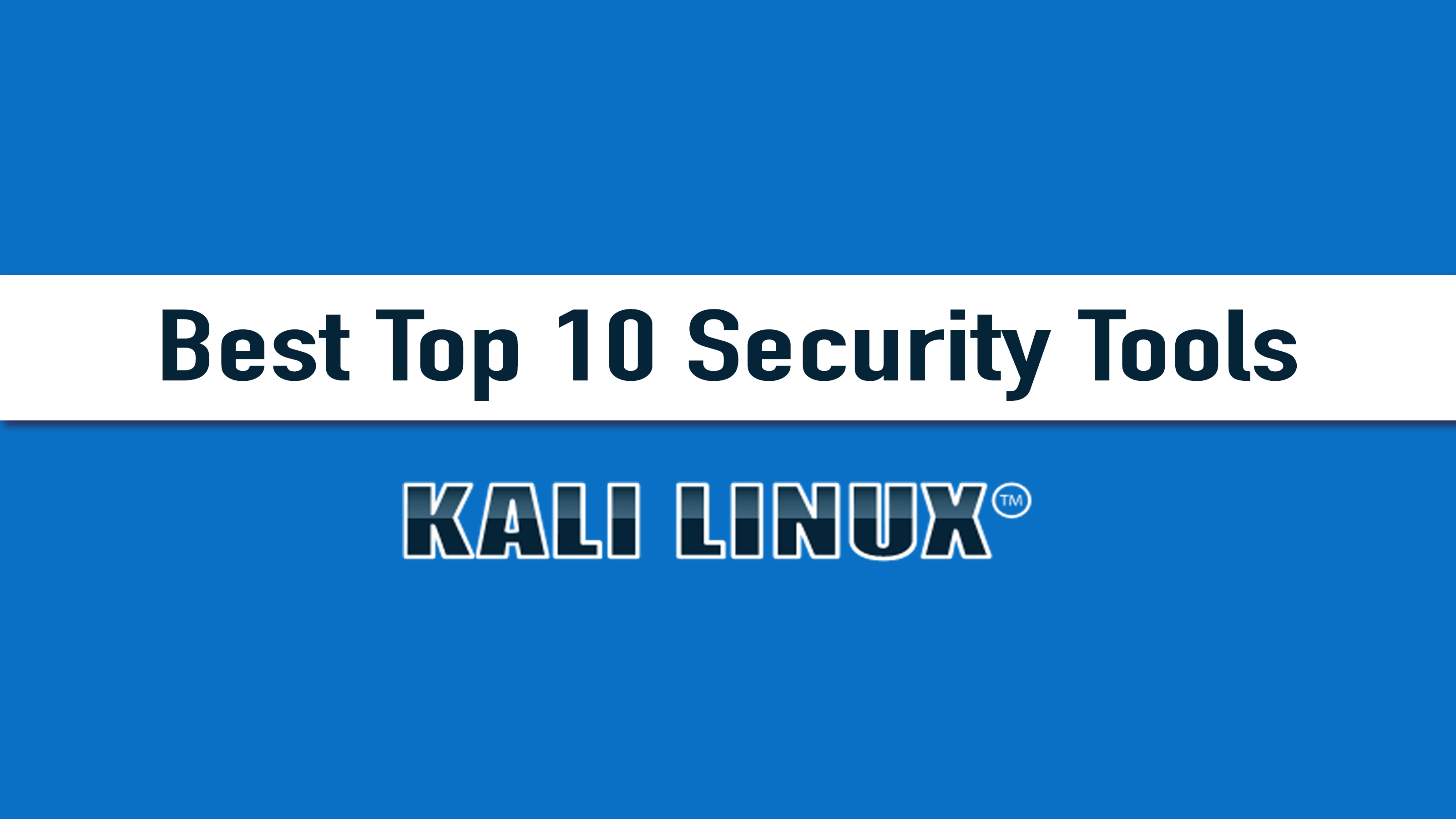 Kali Linux, Best Top 10 Security Tools