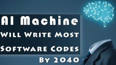 Photo of Researchers Predicted Artificial Intelligence (A.I) Machine Will Write Most Software Codes