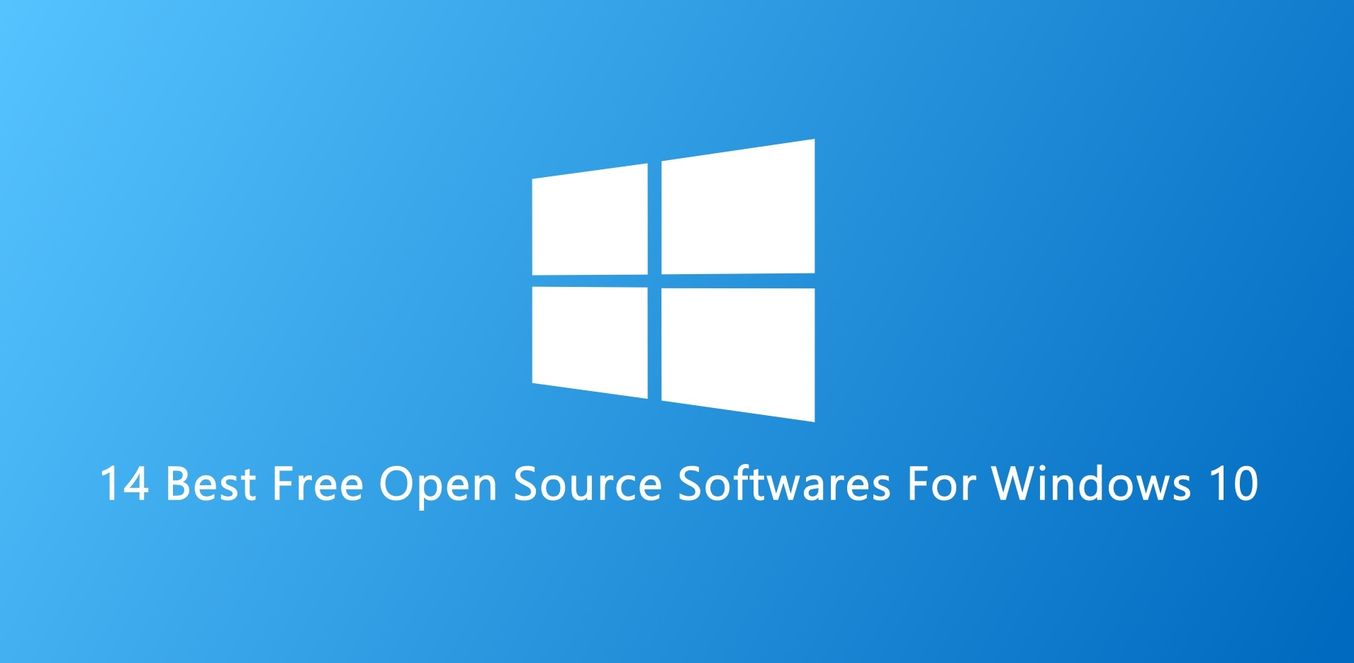 14 Best Free Open Source Softwares For Windows 10