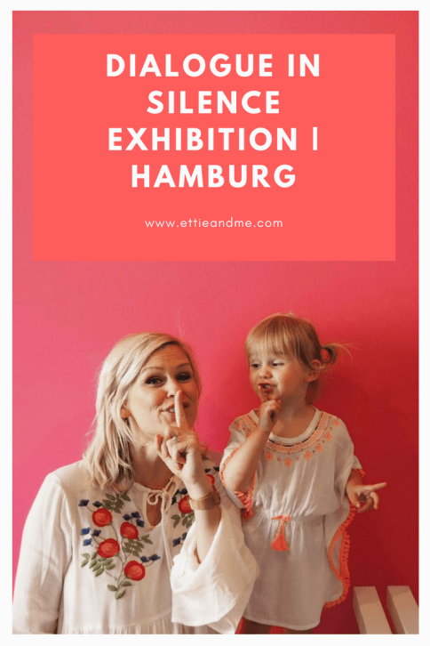 The Dialogue in Silence Exhibition, Hamburg, Germany | Ettie and Me