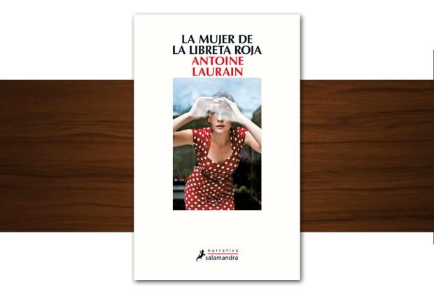 10 libros buenísimos para leer esta temporada - la-mujer-de-la-libreta-roja-antoine-laurain-1024x694