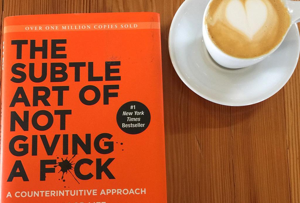 "6 razones para leer ""The subtle art of not giving a f*uck»"