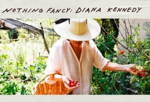 «Nothing Fancy: Diana Kennedy», el documental que tienes que ver si amas la cocina mexicana