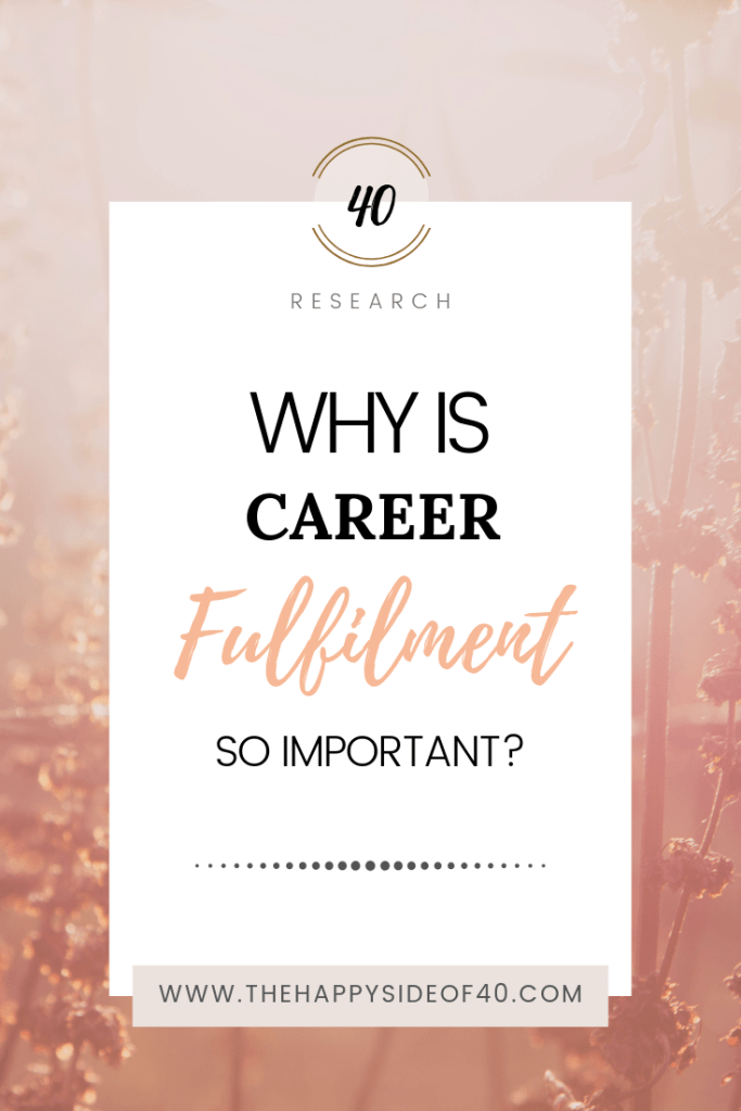Why is career fulfilment so important?