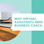 Why Virtual Assistants Need a Business Coach