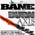 Bane's final Bay Area date tomorrow at Gilman. Buy a ticket so they can play.
