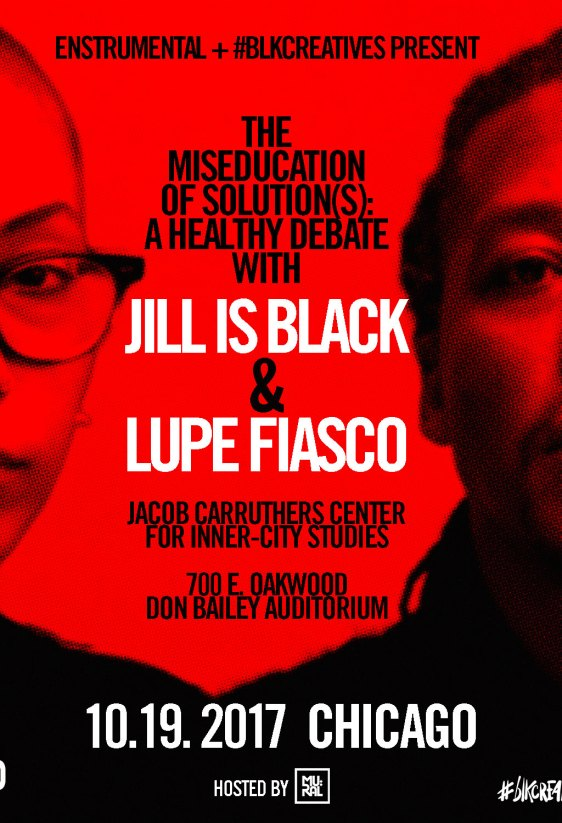 The Miseducation of Solution(s): A Healthy Debate With Jill Is Black & Lupe Fiasco