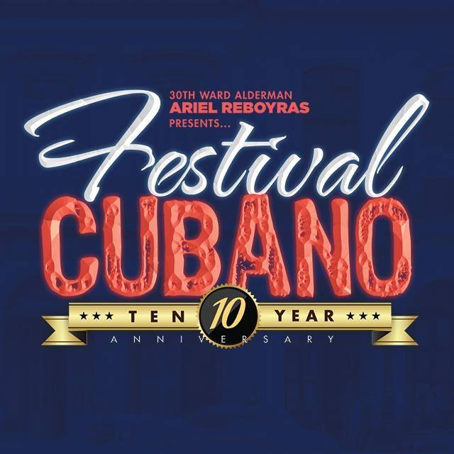 10th Annual Festival Cubano_ August 8th - 11th in Chicago