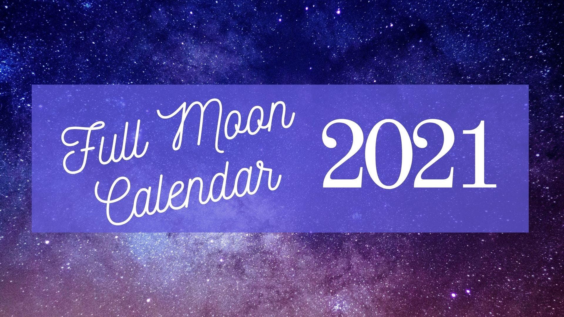 Full Moon Calendar 2021 feature image