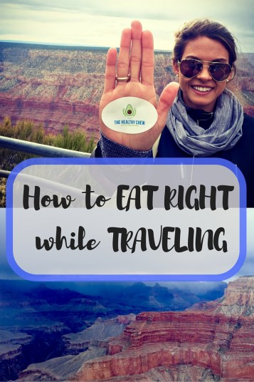 How to EAT RIGHT while TRAVELING