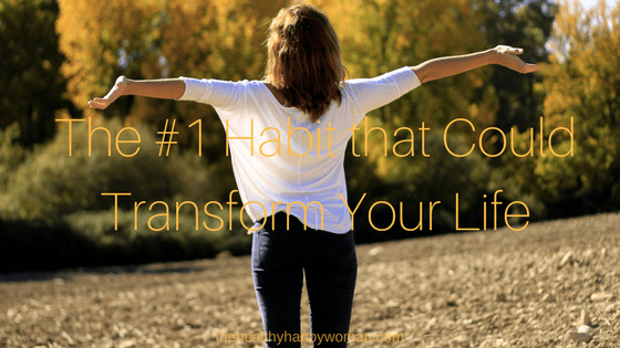 The #1 Habit That Could Transform Your Life