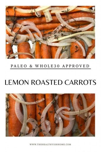 Lemon roasted carrots are the perfect side to add to any fall meal. This combination of lemon and thyme gives the carrots a sweet and sour taste that everyone can enjoy. #whole30 #vegan #sidedish